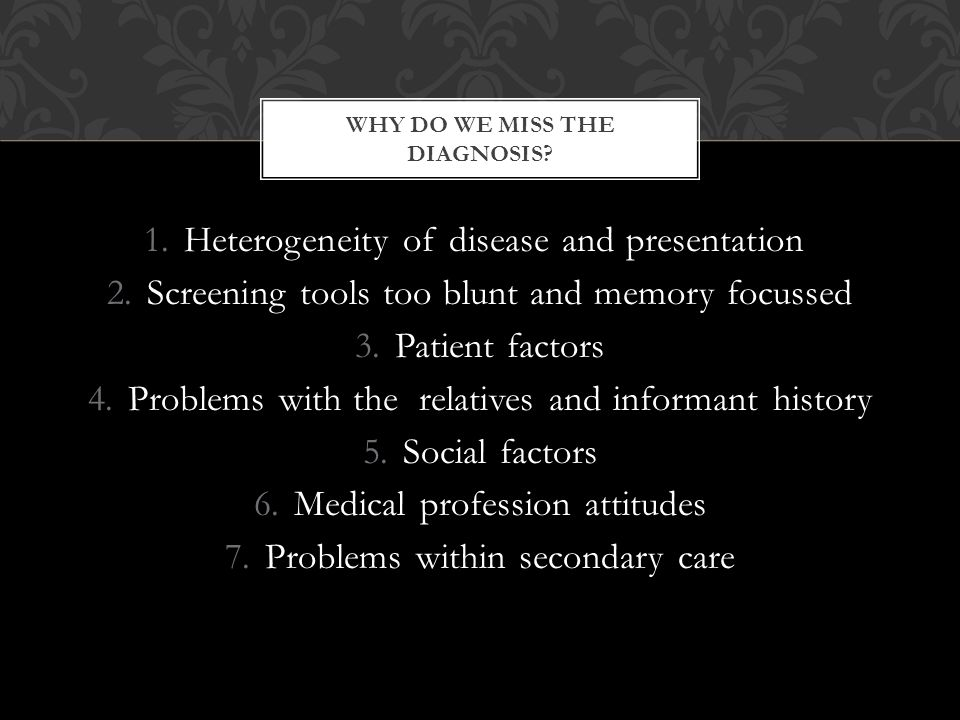 WHY DO WE MISS THE DIAGNOSIS