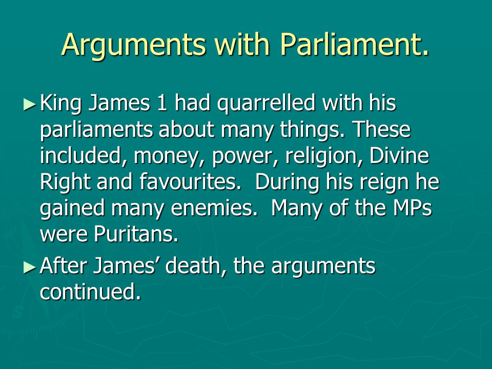 Arguments with Parliament.