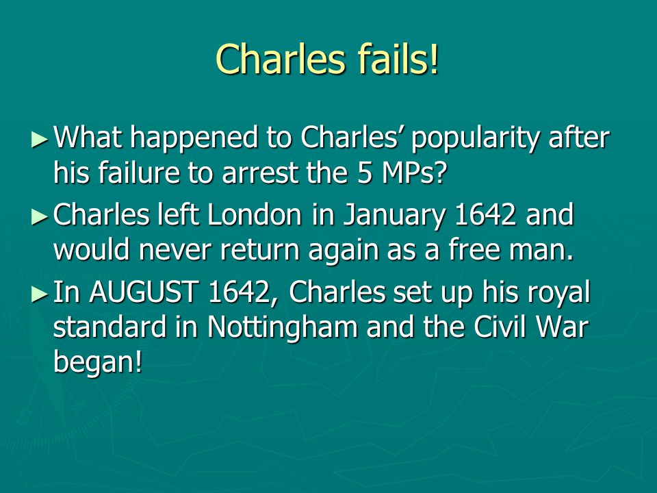 Charles fails! What happened to Charles' popularity after his failure to arrest the 5 MPs