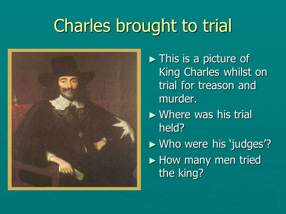 Charles brought to trial