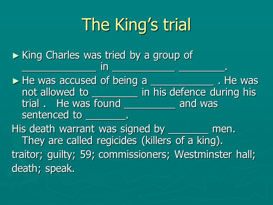 The King's trial King Charles was tried by a group of _____________ in ___________ ________.