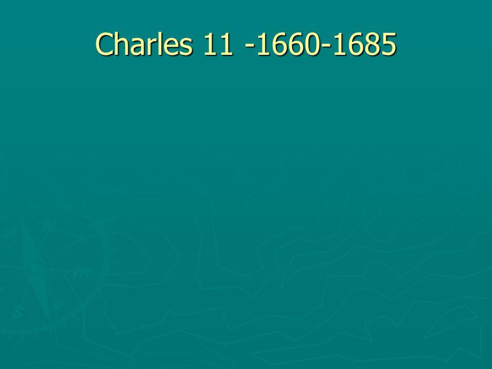 Charles 11 -1660-1685