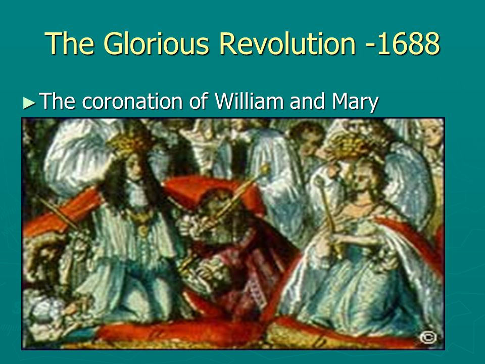 The Glorious Revolution -1688