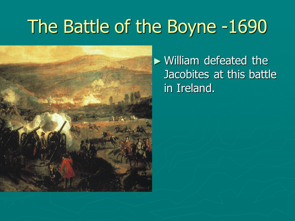 The Battle of the Boyne -1690