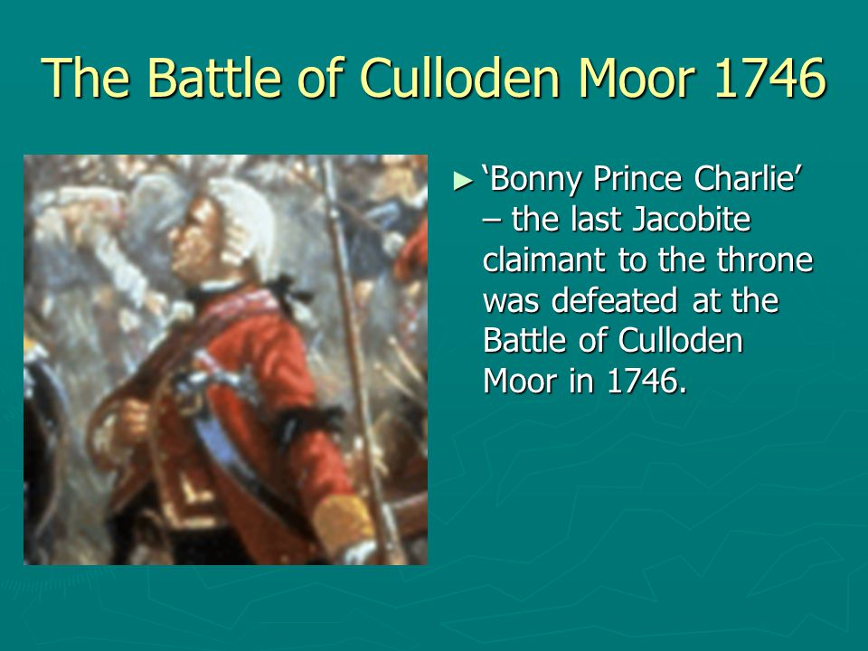 The Battle of Culloden Moor 1746