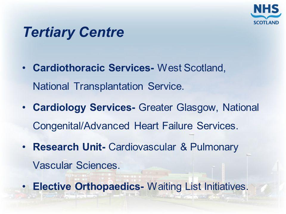 Tertiary Centre Cardiothoracic Services- West Scotland, National Transplantation Service.
