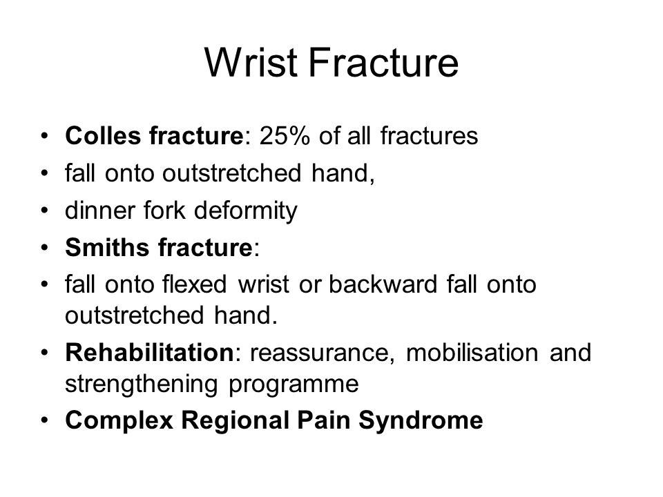 Wrist Fracture Colles fracture: 25% of all fractures