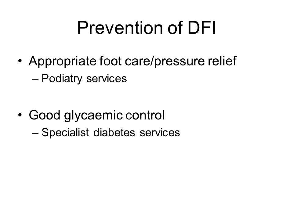 Prevention of DFI Appropriate foot care/pressure relief