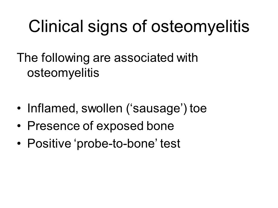 Clinical signs of osteomyelitis