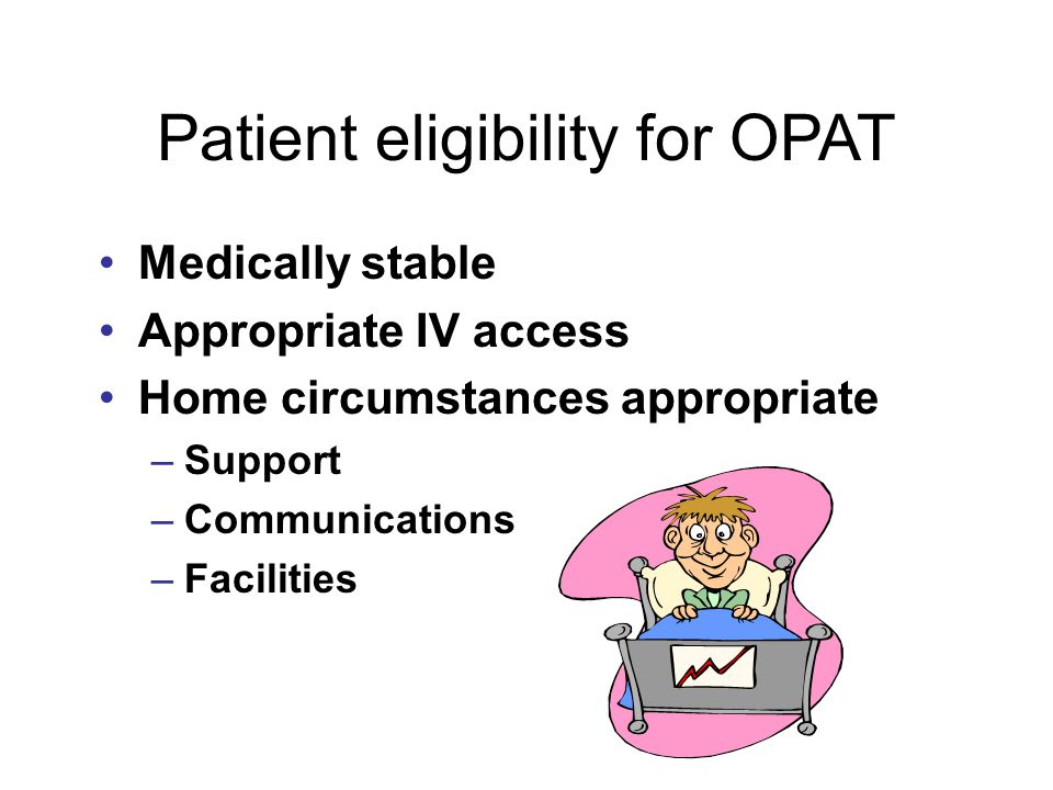 Patient eligibility for OPAT