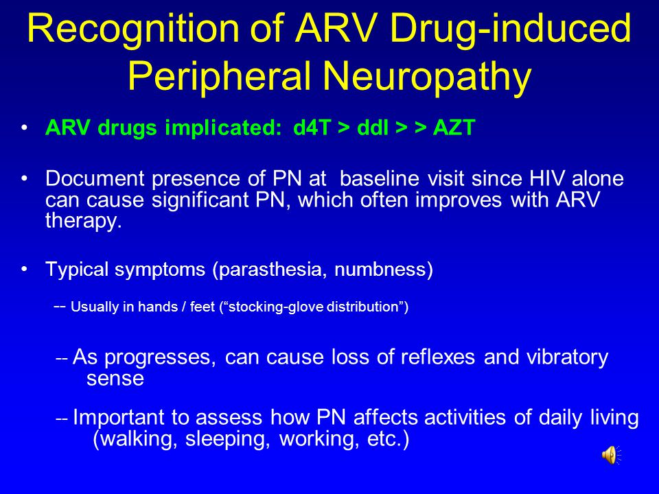 Recognition of ARV Drug-induced Peripheral Neuropathy