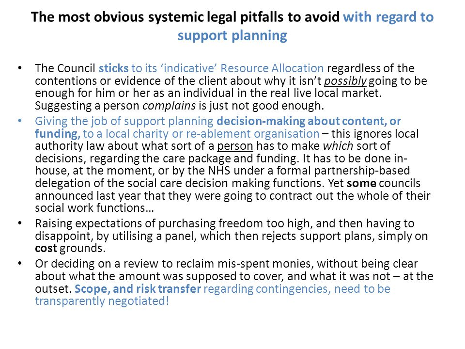 The most obvious systemic legal pitfalls to avoid with regard to support planning