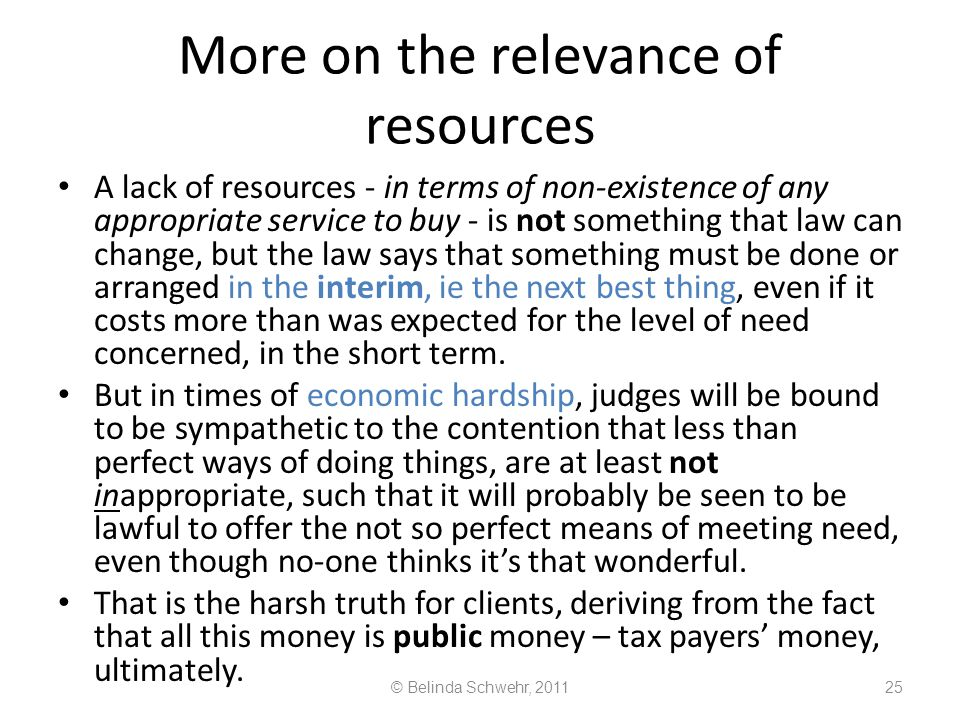 More on the relevance of resources