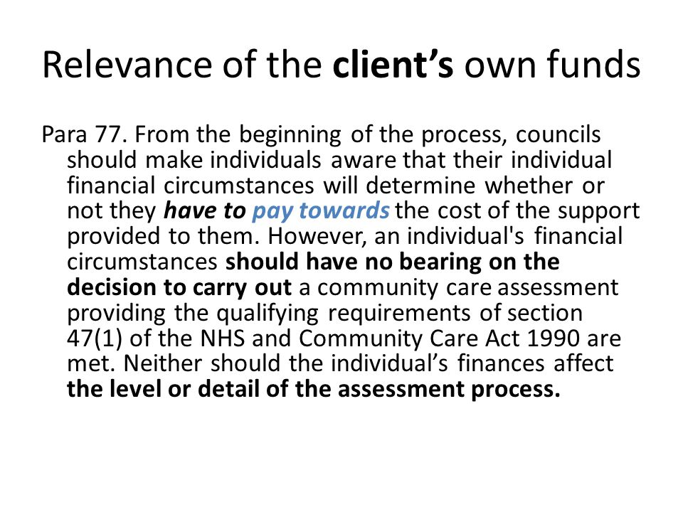 Relevance of the client's own funds