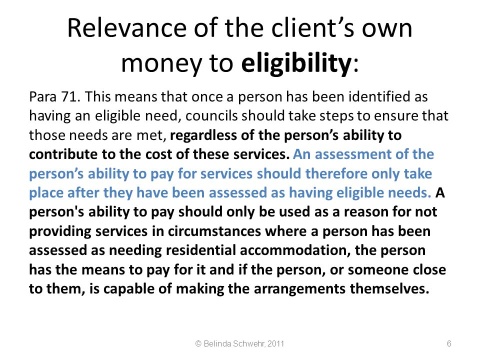 Relevance of the client's own money to eligibility: