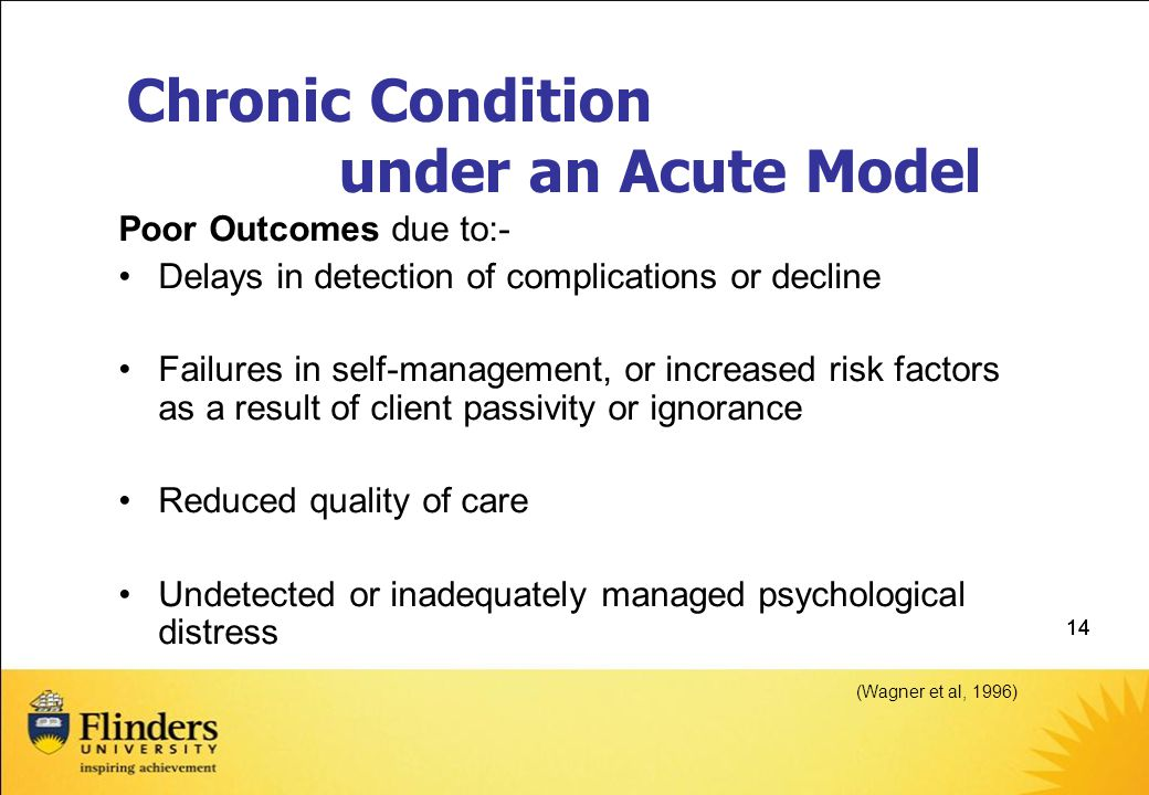 Chronic Condition under an Acute Model