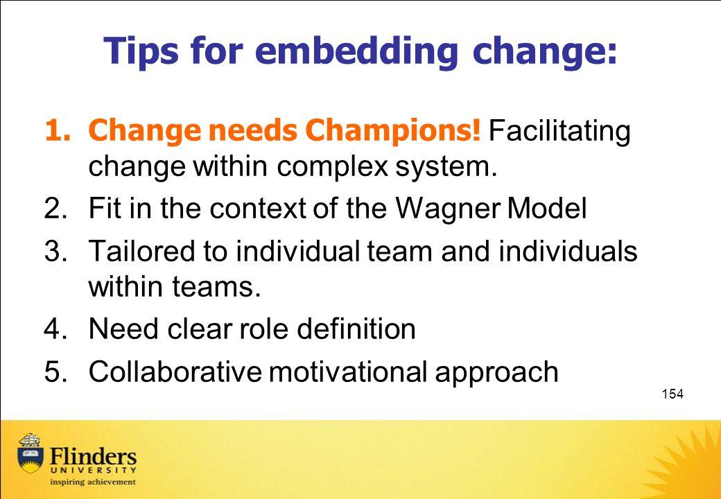 Tips for embedding change:
