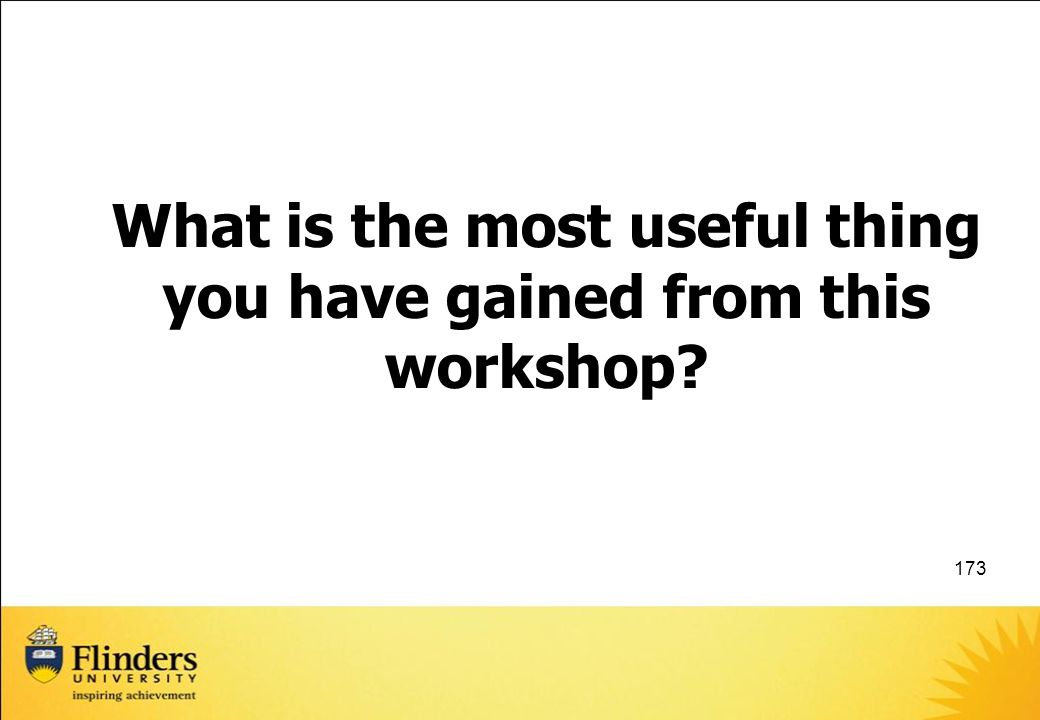 What is the most useful thing you have gained from this workshop