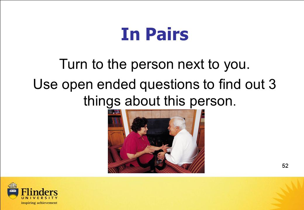 In Pairs Turn to the person next to you.