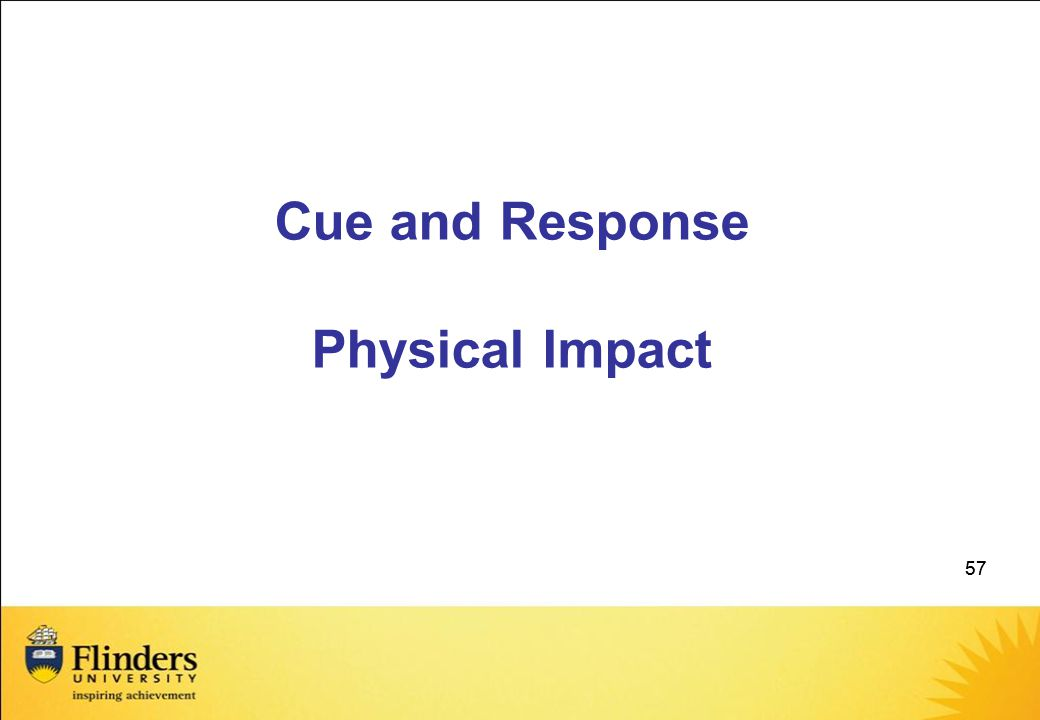 Cue and Response Physical Impact