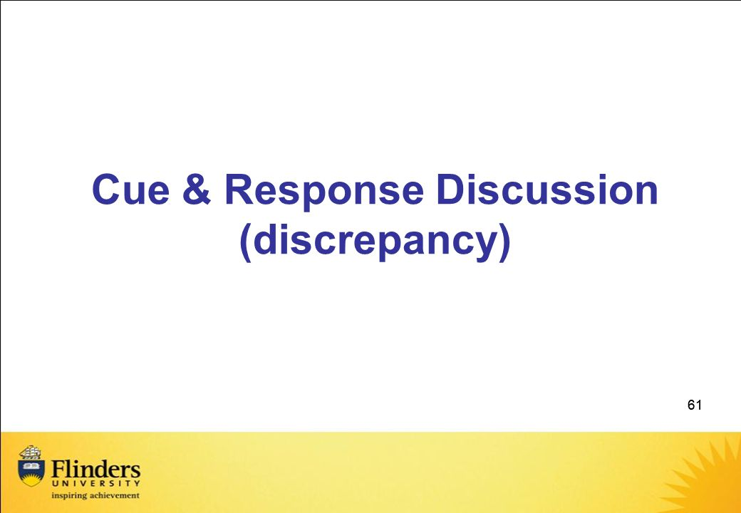 Cue & Response Discussion (discrepancy)