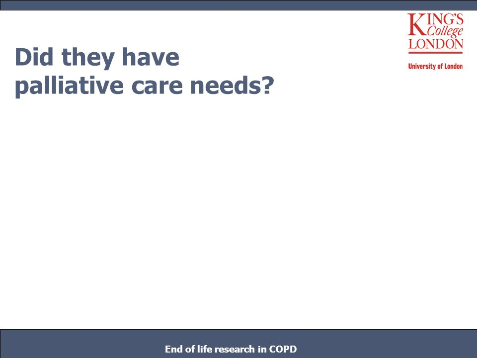 Did they have palliative care needs