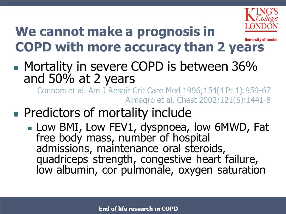 We cannot make a prognosis in COPD with more accuracy than 2 years
