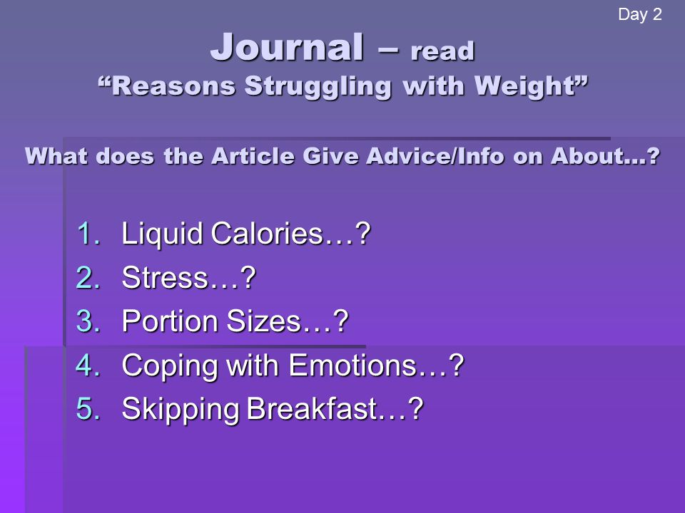 Journal – read Reasons Struggling with Weight What does the Article Give Advice/Info on About…