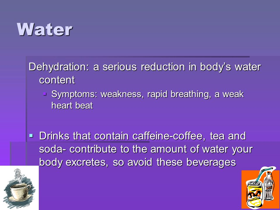 Water Dehydration: a serious reduction in body's water content