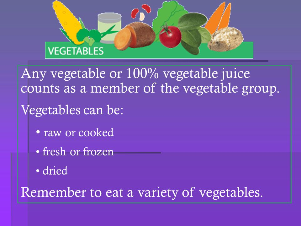 Remember to eat a variety of vegetables.