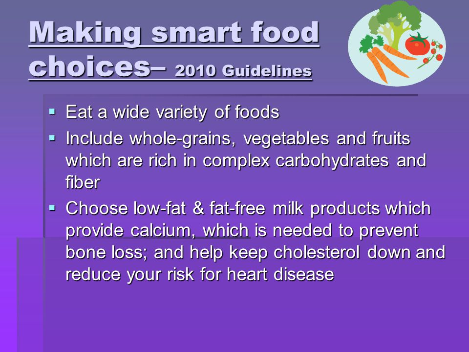 Making smart food choices– 2010 Guidelines
