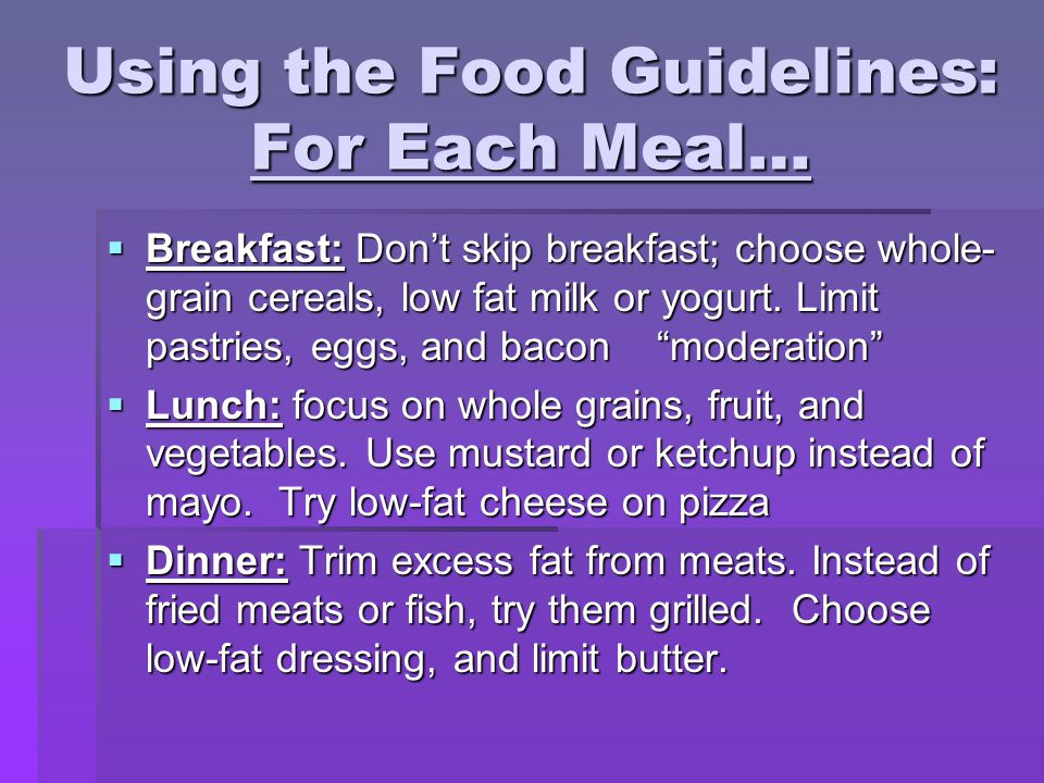 Using the Food Guidelines: For Each Meal…