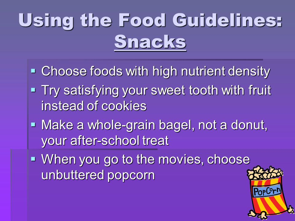 Using the Food Guidelines: Snacks