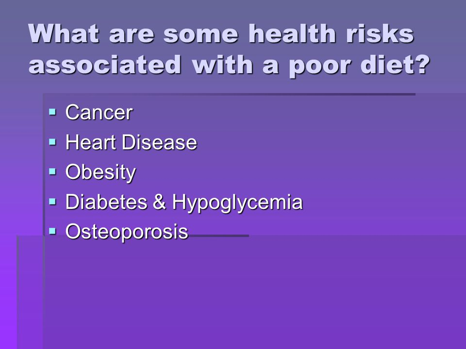 What are some health risks associated with a poor diet