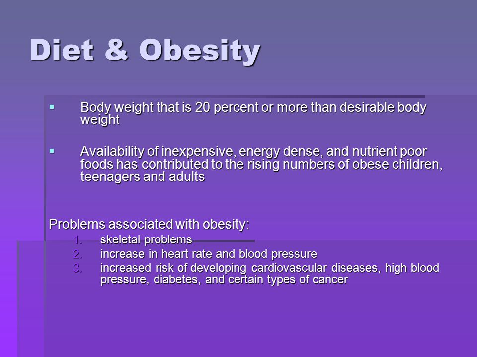 Diet & Obesity Body weight that is 20 percent or more than desirable body weight.
