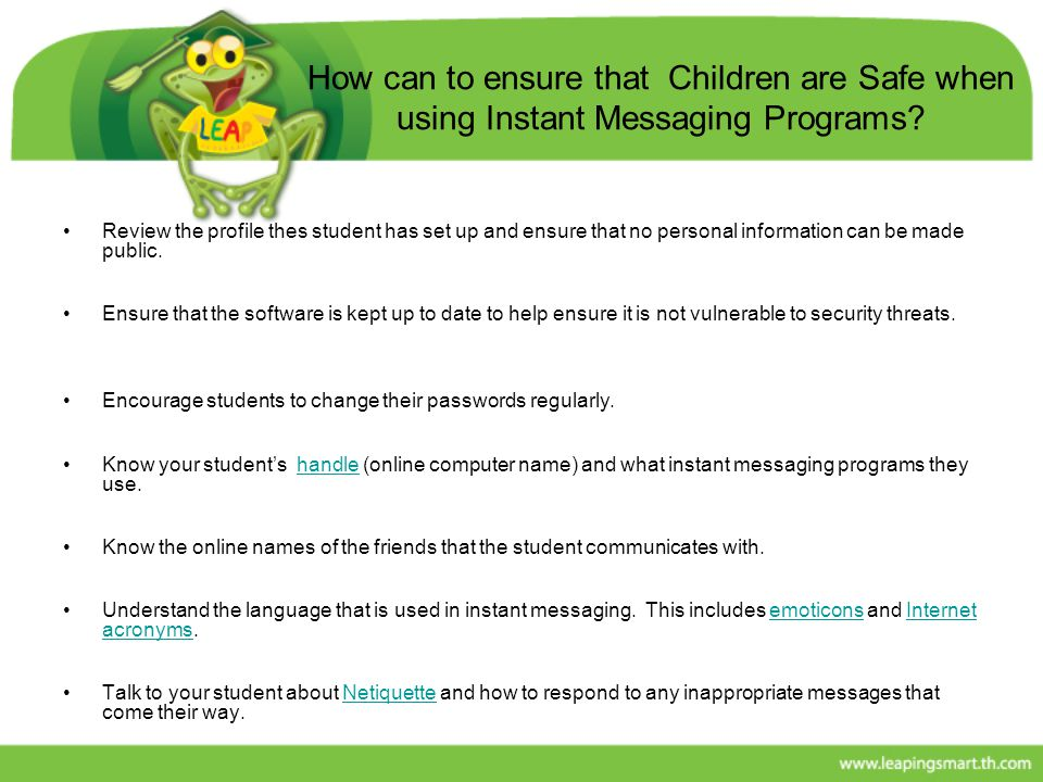How can to ensure that Children are Safe when using Instant Messaging Programs