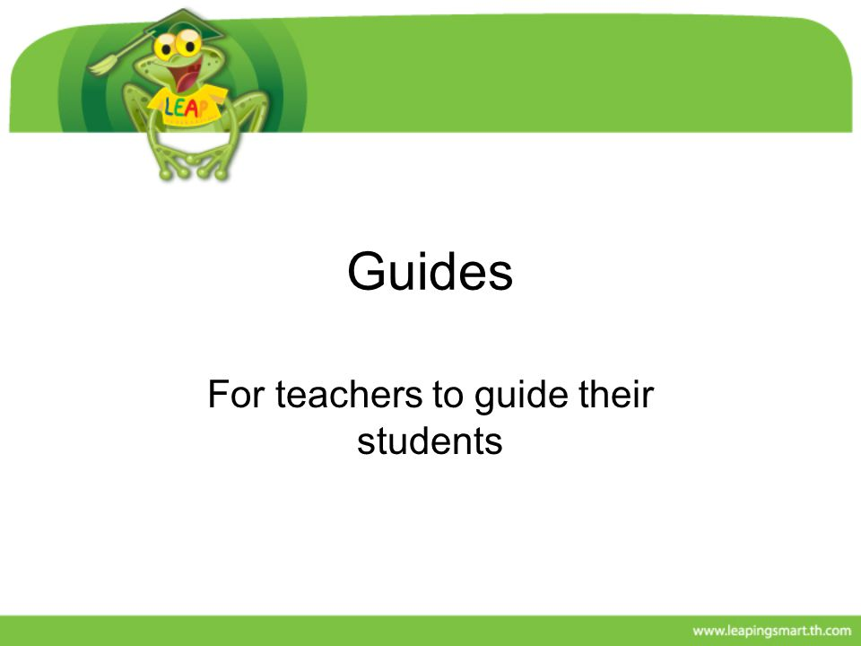 For teachers to guide their students