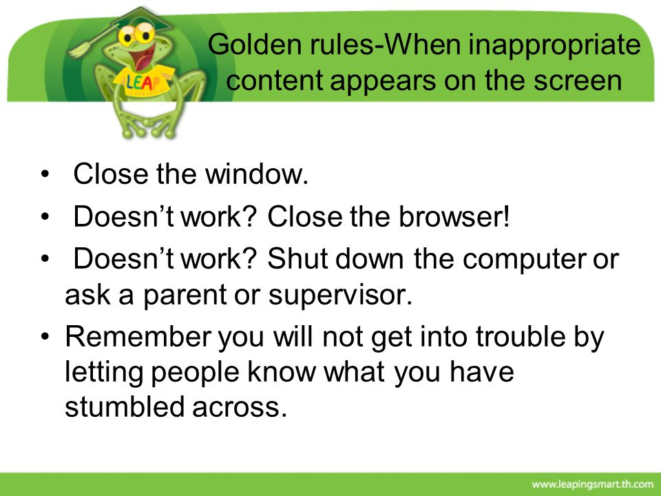 Golden rules-When inappropriate content appears on the screen
