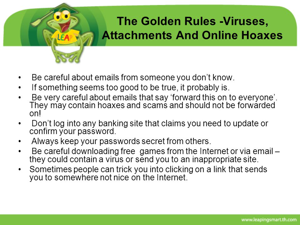 The Golden Rules -Viruses, Attachments And Online Hoaxes