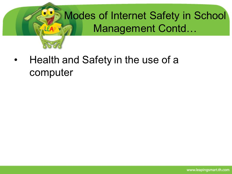 Modes of Internet Safety in School Management Contd…