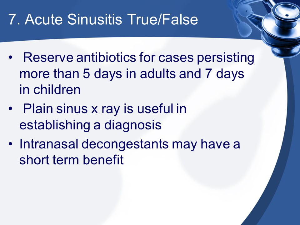 7. Acute Sinusitis True/False