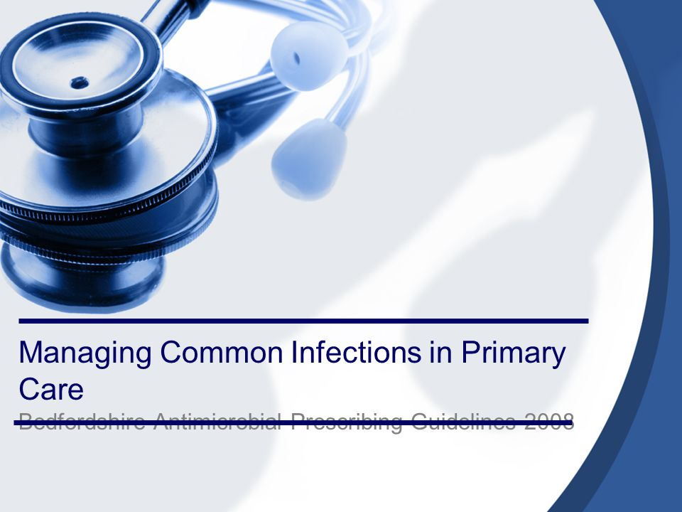 Managing Common Infections in Primary Care