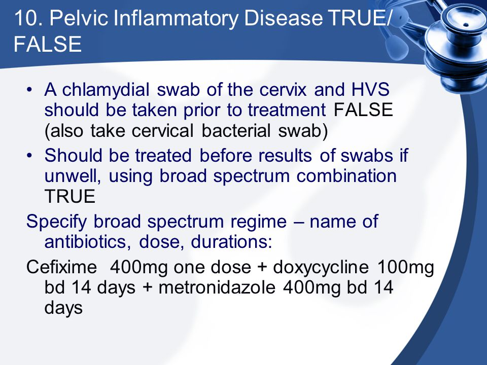 10. Pelvic Inflammatory Disease TRUE/ FALSE