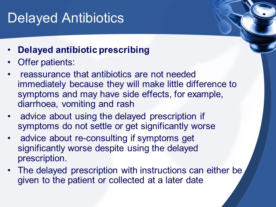 Delayed Antibiotics Delayed antibiotic prescribing Offer patients: