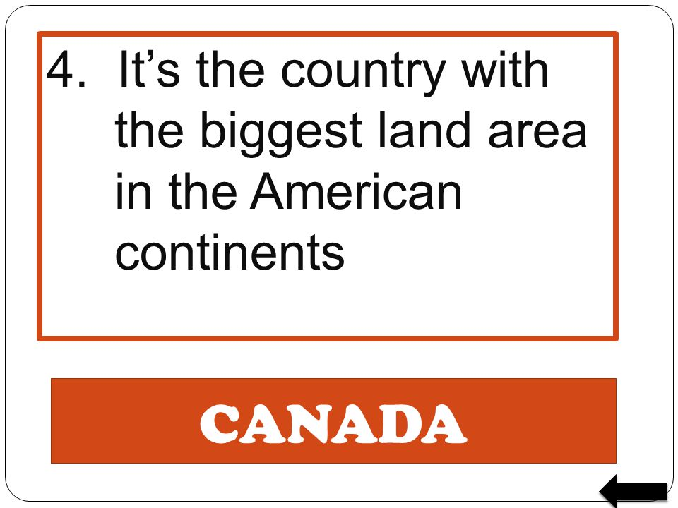 4. It's the country with the biggest land area in the American continents
