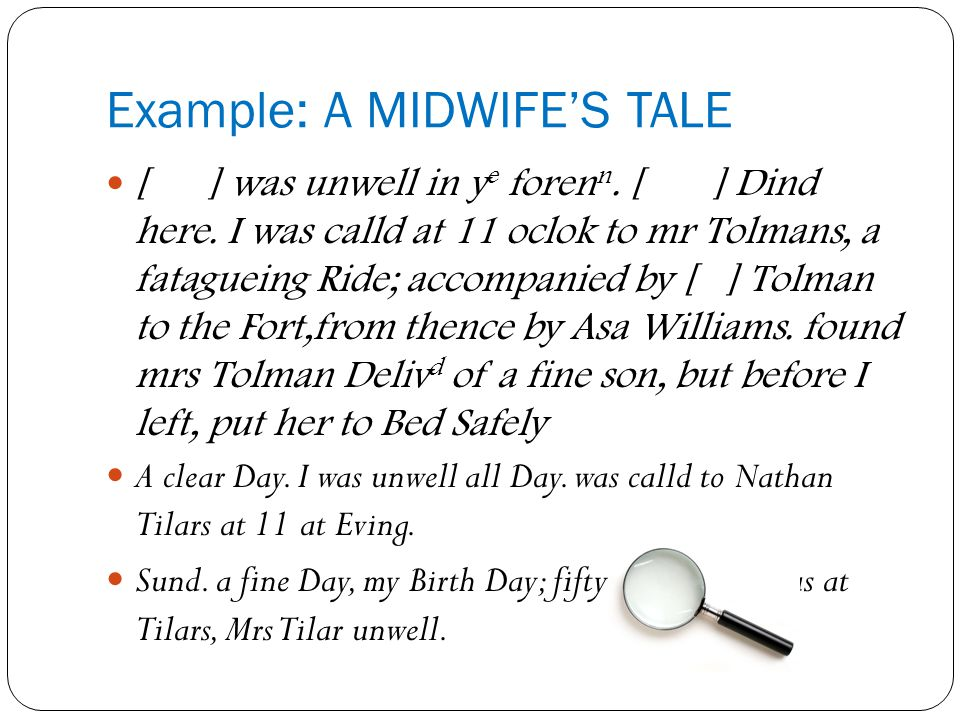 Example: A MIDWIFE'S TALE