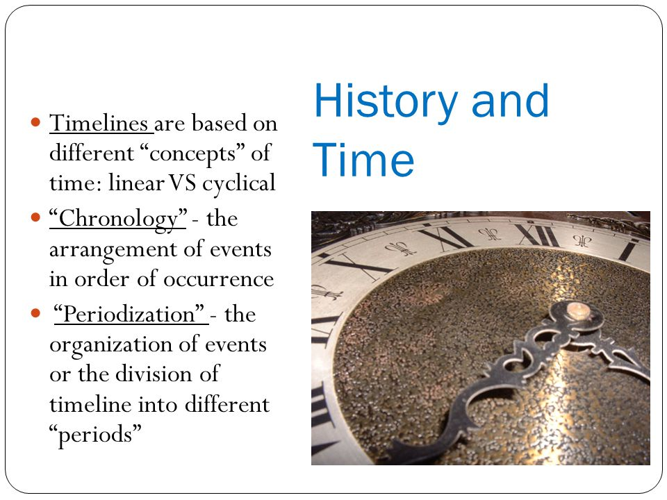 Timelines are based on different concepts of time: linear VS cyclical