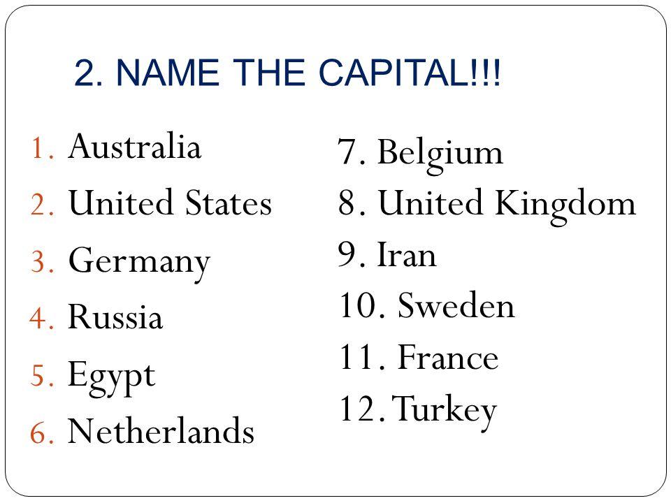 Australia United States Germany Russia Egypt Netherlands 7. Belgium
