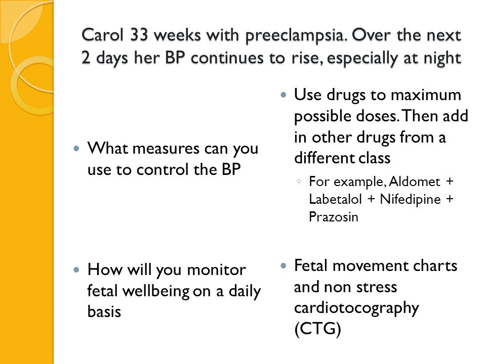 Carol 33 weeks with preeclampsia