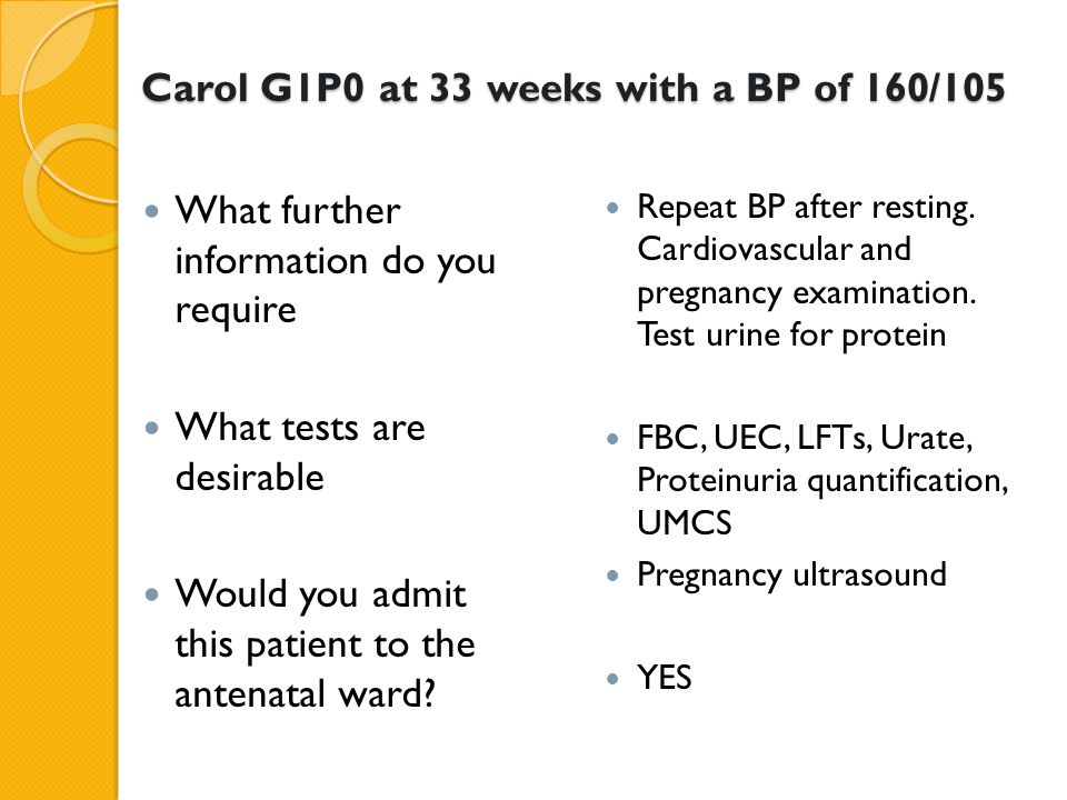 Carol G1P0 at 33 weeks with a BP of 160/105
